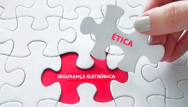 ética e responsabilidade na segurança eletrônica